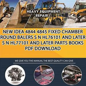 New Idea 4844 4845 Fixed Chamber Round Balers S N Hl76101