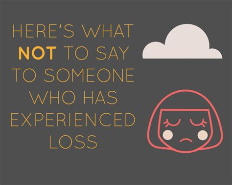 what to say when someone loses a loved one here s what not to say to someone who has experienced loss