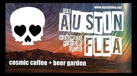 We stopped there after hiking with our kids and dog. The Austin Flea at Cosmic Coffee in Austin at Cosmic ...