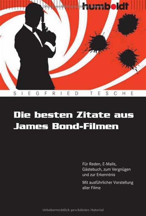 Zitate Haus Die Besten Zitate Aus Bond Filmen Av Siegfried Tesche