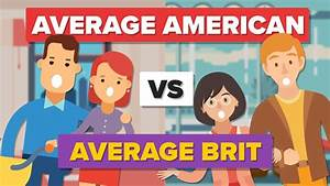 Average American vs Average British Person - How Do They ...