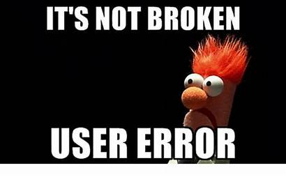 Error User Broken Its Extremely Mad