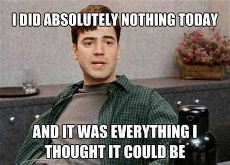 Office Space Movie Quote: I did absolutely nothing today ...