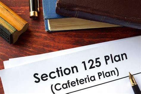 section 125 cafeteria plan section 125 cafeteria plan what it is how it works