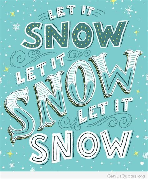 snow quote genius quotes