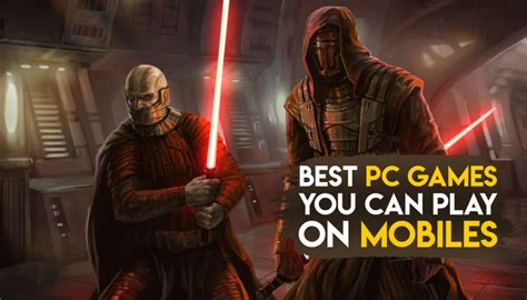 Top 15 Pc Games You Can Play On Your Smartphone Part 4