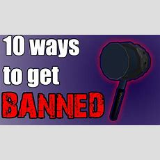10 Ways To Get Banned On Roblox Youtube