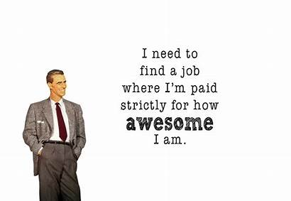 Quirky Quotes Quote Funny Memes Awesome Job