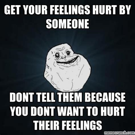 Feelings Meme - hurt feelings