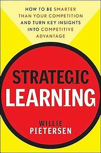 Strategic Learning : How to Be Smarter Than Your ...