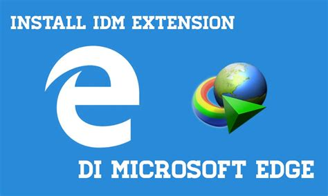 Internet download manager (idm) is a popular tool to increase download speeds by up to 5 times first step. Cara Install IDM Extension di Microsoft Edge • Inwepo