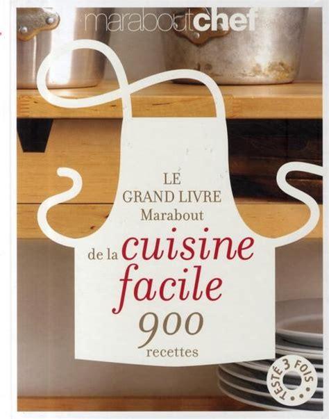 collection marabout cuisine livre le grand livre marabout de la cuisine facile