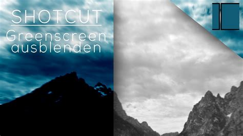 Shotcut │ Greenscreen Ausblenden │ (german/deutsch)