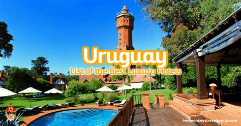 List Of The Best Luxury Hotels In Uruguay  Updated For 2018