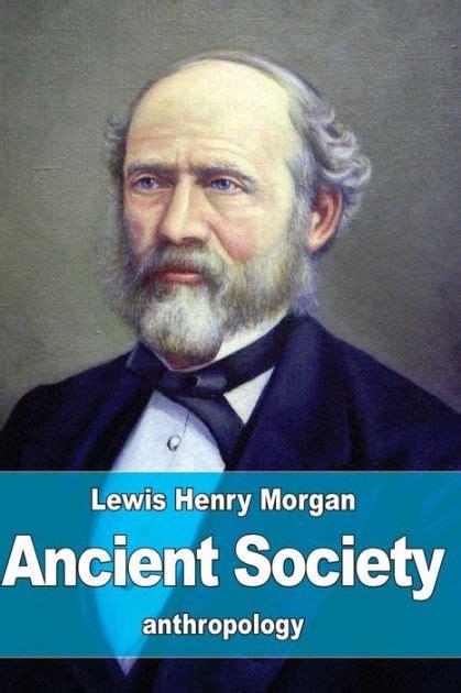 ancient society  lewis henry morgan paperback barnes