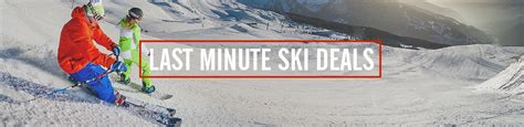 last minute ski holidays late snow deals skiworld