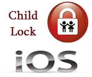 how to child lock iphone how to set child lock for and iphone in ios webnots