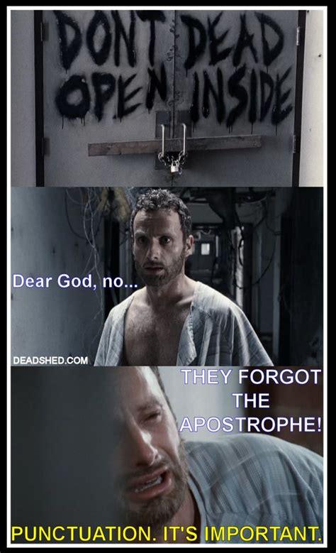 Memes Walking Dead - twd dont open dead inside missed apostrophe punctuation