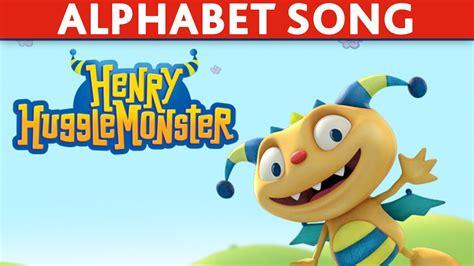 Henry Hugglemonster Abc Song Learn The Abc Song Alphabet