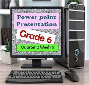 Grade 6 Powerpoint Presentation Quarter 2 Week 6