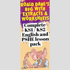 Complete Ks1  Ks2 English And Pshe Lesson Pack For Roald Dahl's Bfg With Extracts And