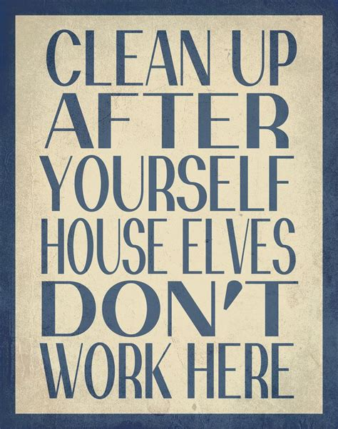 Kitchen Clean Up Signs by Quotes About Cleaning Up After Yourself Quotesgram