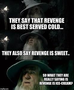 Ice Cream Revenge - Imgflip