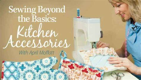 sewing kitchen accessories sewing beyond the basics kitchen accessories class 2164