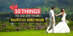 10 most romantic things to do on a mauritius honeymoon With things to do on your honeymoon