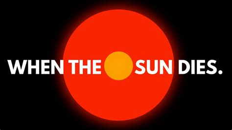 What Will Happen When The Sun Dies? Youtube