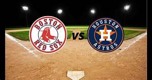 Houston Astros vs Boston Red Sox Live MLB Major League ...