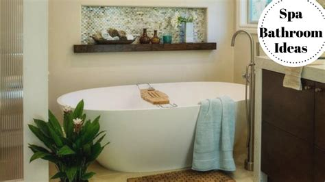 Turn Bathroom Into Spa by Decorating Tricks To Turn Your Bathroom Into A Spa