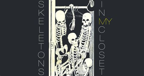 Skeletons In My Closet by Skeletons In My Closet By Fallen Engel At Spillwords