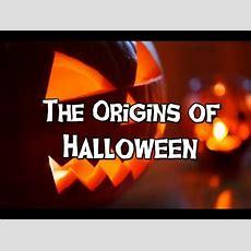 The Origins Of Halloween (original Version) Youtube