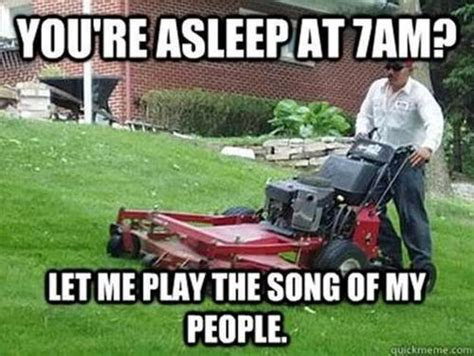 Turf Meme - lawn mower song of my people funny joke pictures