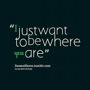 Want To Be With You Quotes. QuotesGram