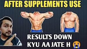 After Supplements Use Results Down Kyu Aa Jate H