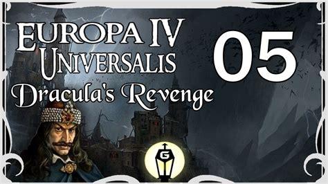 let s play europa universalis 4 1 19 dracula s revenge ep 5 youtube