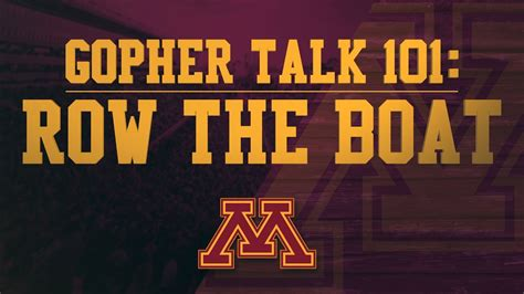 Row The Boat Minnesota Logo by Gopher Talk 101 With P J Fleck Quot Row The Boat Quot Youtube