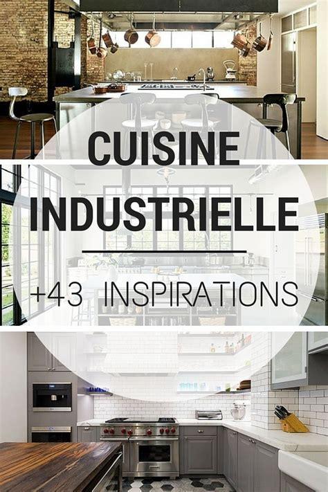 cuisine style industrielle cuisine industrielle 43 inspirations pour un style