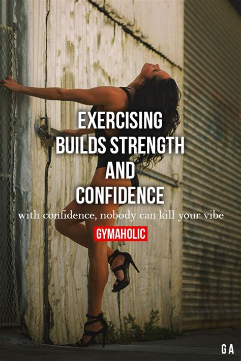 exercising builds strength  confidence  confidence