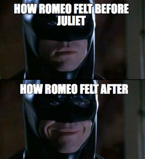 How To Make A Video Meme - meme creator how romeo felt before juliet how romeo felt after meme generator at memecreator org