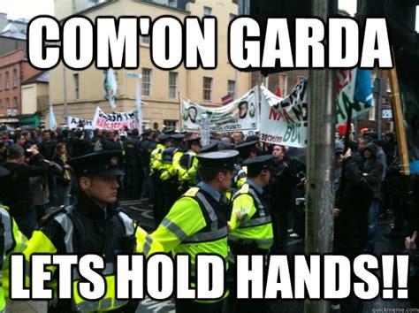 Garda Memes - garda hold hands to beat the irish p memes quickmeme