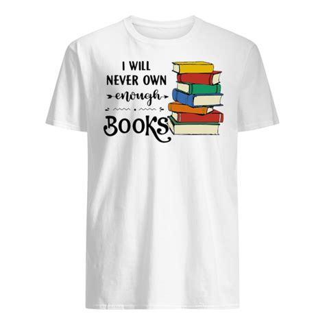 I will never own enough books shirt - Fuji Residence