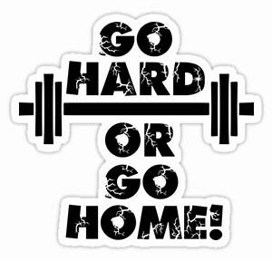 """""""Go Hard or Go Home"""" Stickers by shakeoutfitters Redbubble"""
