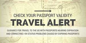 travel alert passport validity date may affect duration With requirements for passport validity
