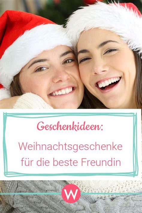 weihnachtsgeschenke beste freundin sch 246 ne weihnachtsgeschenke f 252 r die beste freundin weihnachten weihnachtsgeschenk f 252 r