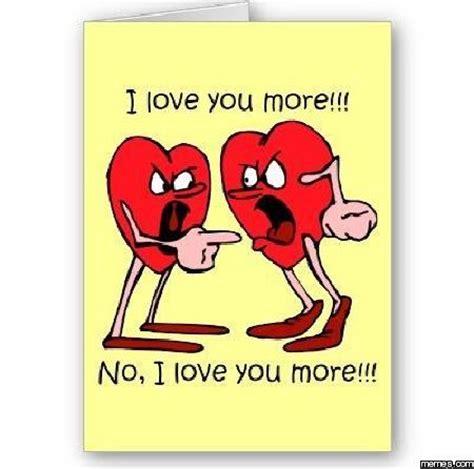 I Love You More Meme - i love you more memes com