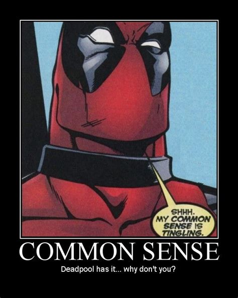 Common Sense Meme - pin by aj saldana on deadpool pinterest