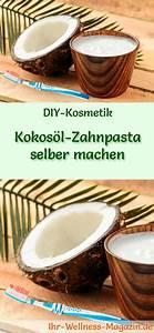 Anti Schling Napf Selber Machen : kokos l zahnpasta selber machen rezept anleitung ~ Orissabook.com Haus und Dekorationen